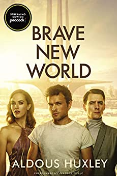 """Brave New World: With the Essay """"Brave New World Revisited"""" by [Aldous Huxley]"""
