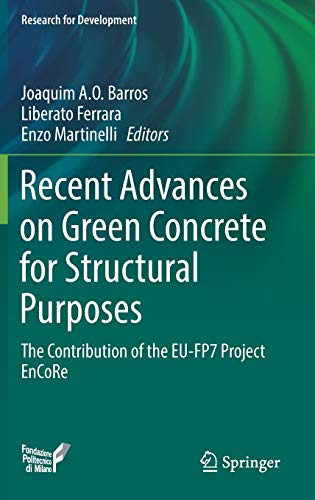 Compare Textbook Prices for Recent Advances on Green Concrete for Structural Purposes: The contribution of the EU-FP7 Project EnCoRe Research for Development 1st ed. 2017 Edition ISBN 9783319567952 by Barros, Joaquim A.O.,Ferrara, Liberato,Martinelli, Enzo