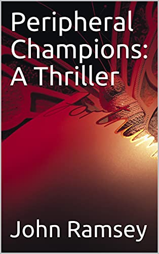 Peripheral Champions: A Thriller (English Edition)