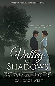 Valley of Shadows (Valley Creek Redemption Book 2) by [Candace West]