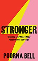 Stronger: Changing Everything I Knew About Women's Strength