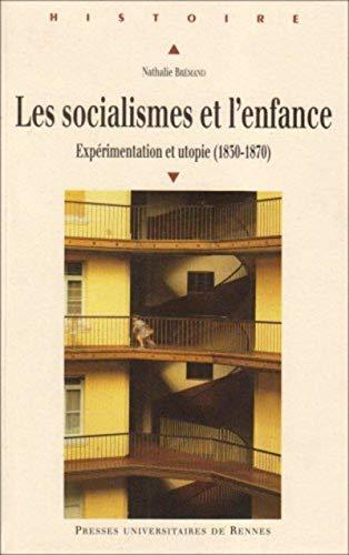 Les socialismes et l'enfance : Expérimentation et utopie (1830-1870)