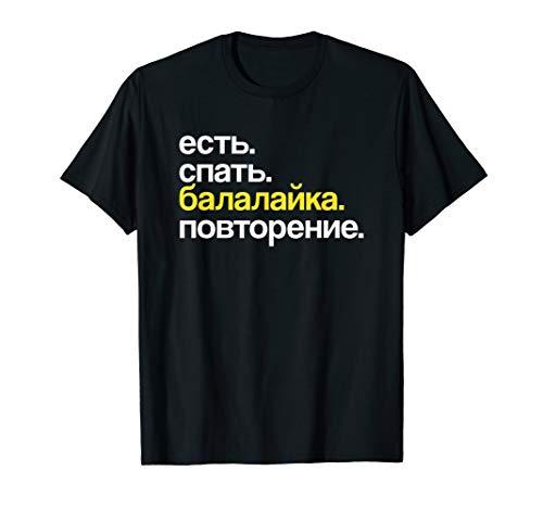 Eat Sleep Balalaika Repeat in Kyrillisch Russisch T-Shirt