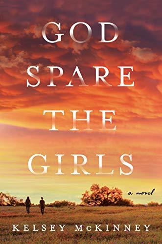 God Spare the Girls: A Novel