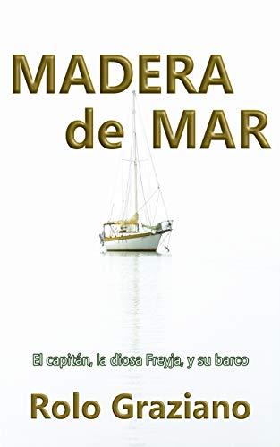 MADERA de MAR: El capitán, la diosa Freyja, y su barco