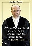 'Wenn Deutschland so scheiße ist, warum sind Sie dann hier?': Ein Strafrichter urteilt