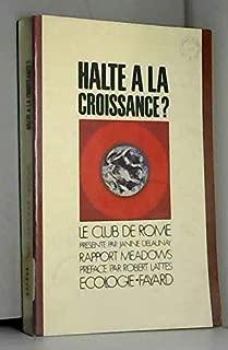 Halte à la croissance?.Le club de Rome présenté par Janne Delaunay. Rapport Meadows. Préface par Robert Lattes. Editions Fayard. Ecologie. 1972. (Economie, Décroissance)