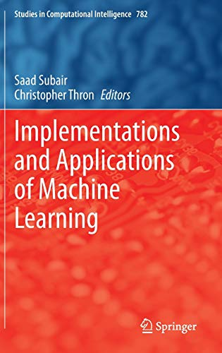 Implementations and Applications of Machine Learning (Studies in Computational Intelligence (782))