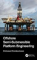 Offshore Semi-Submersible Platform Engineering