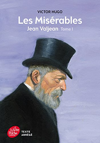 Les misérables - Tome 1 - Jean Valjean - Texte Abrégé