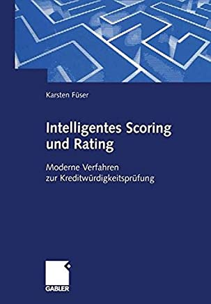 Intelligentes Scoring und Rating: Moderne Verfahren zur Kreditw�rdigkeitspr�fung