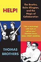 Help!: The Beatles, Duke Ellington, and the Magic of Collaboration