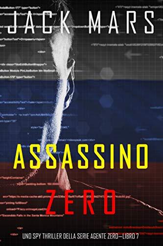 Assassino Zero (Uno spy thriller della serie Agente Zero—Libro #7)