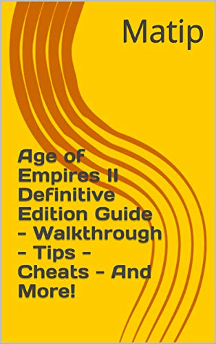 Age of Empires II Definitive Edition Guide - Walkthrough - Tips - Cheats - And More! (English Edition)