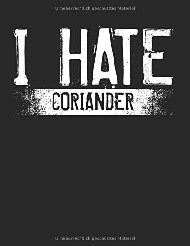I Hate Coriander Abneigung Korianderblätter: A4+ Softcover 120 beschreibbare karierte Seiten | 22 x 28 cm (8,5x11 Zoll)