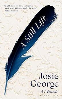 A Still Life: A Memoir (English Edition) par [Josie George]