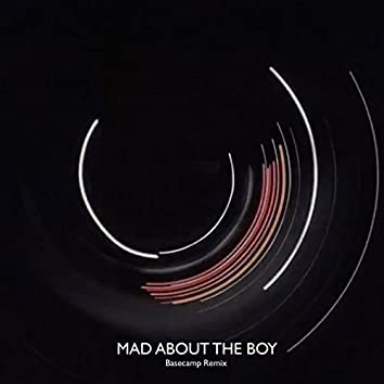 Mad About the Boy (Basecamp Remix)