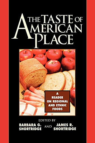 Compare Textbook Prices for The Taste of American Place: A Reader on Regional and Ethnic Foods  ISBN 9780847685073 by Shortridge, Barbara G.,Shortridge, James R.,de Wit, Cary W.,Frenkel, Stephen,Hoover, Marjorie A.,Hoy, James F.,Ireland, Lynne M.,Isern, Thomas D.,Kaplan, Anne R.,Kelly, James L.,Kovacik, Charles F.,Levine, Harry Gene,Lewis, George H.,Lloyd, Timothy C.,Lockwood, William G.,Lockwood, Yvonne R.,Magliocco, Sabina,Manzo, Joseph T.,Milbauer, John A.,Moore, Willard B.,Roark, Michael O.,Tuchman, Gaye,Zelinsky, Wilbur