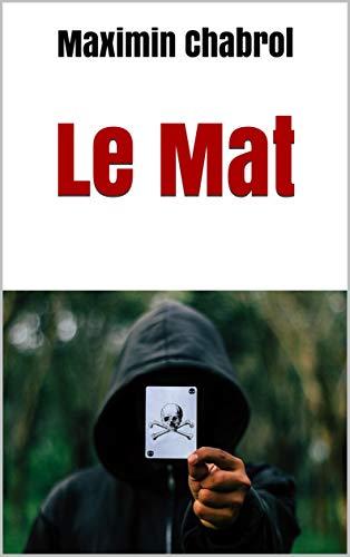 Couverture du livre Le Mat: un thriller horrifique sur fond d'ésotérisme en Provence