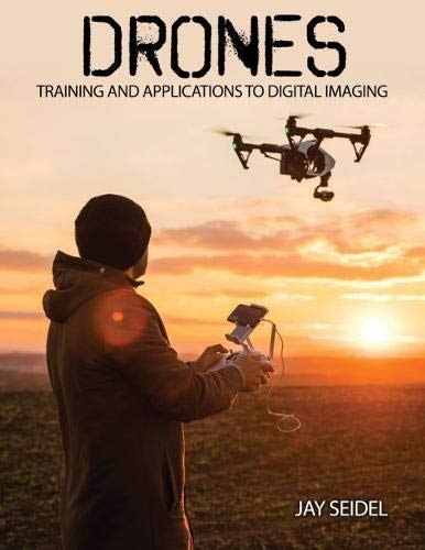 Drones: Training and Applications to Digital Imaging