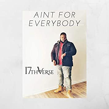 Ain't for Everybody