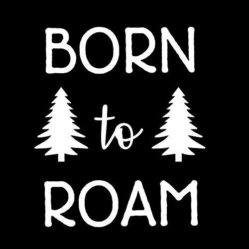 Creative Concepts Ideas Born to Roam CCI Decal Vinyl Sticker|Cars Trucks Vans Walls Laptop|White|5.5 x 5.0 in|CCI2734