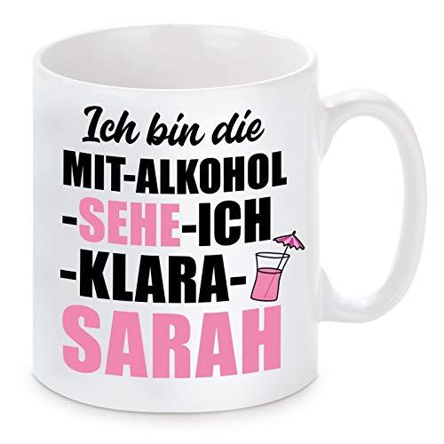 Herzbotschaft Tasse mit Motiv - Ich Bin die MIT Alkohol Sehe ICH Klara Sarah