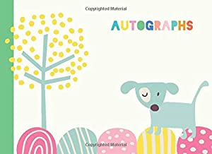 Autographs: Sweet Book for Collecting Signatures and Messages from Friends, Athletes, Amusement Park Characters, and More with Cute Dog Illustration in Green and Blue