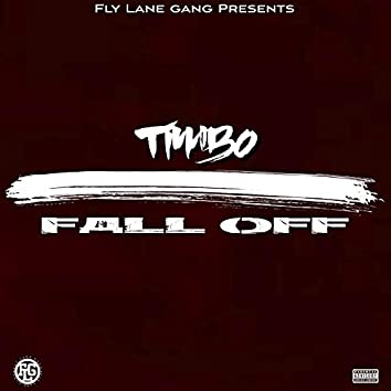 Fall Off (feat. TiMbo)