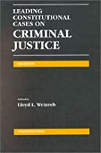 Leading Constitutional Cases on Criminal Justice 2002 (Leading Constitutional Cases on Criminal Justice)