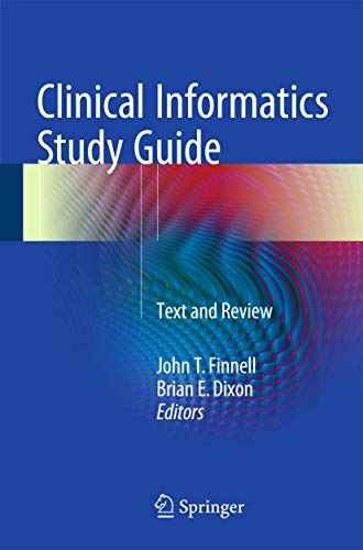 Clinical Informatics Study Guide: Text and Review (Health Informatics)