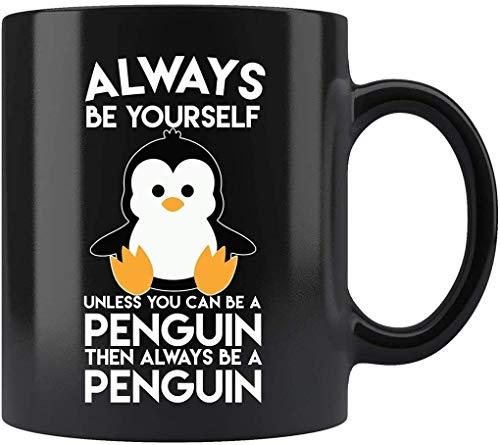N\A Sea Siempre Usted Mismo a Menos Que Pueda ser un pingüino Taza Taza de café Regalo Tazas de té
