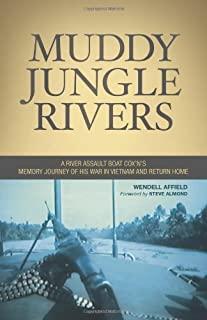 Muddy Jungle Rivers: A river assault boat cox'n's memory journey of his war in Vietnam by Wendell Affield (2012-02-25)