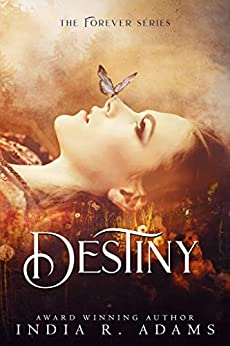 Destiny (Forever Book 2) by [India R. Adams]