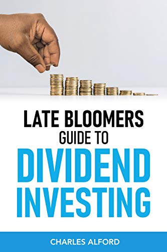 LATE BLOOMERS GUIDE TO DIVIDEND INVESTING (English Edition)