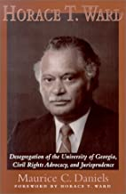 Horace T. Ward: Desegregation of the University of Georgia, Civil Rights Advocacy and Jurisprudence