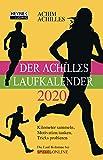 Der Achilles-Laufkalender 2020: Kilometer sammeln, Motivation tanken, Tricks probieren - Taschenkalender - Achim Achilles
