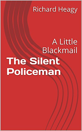 The Silent Policeman: A Little Blackmail (International Petty Crime Series Book 3) (English Edition)