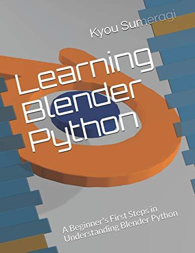 Learning Blender Python: A Beginner's First Steps in Understanding Blender Python