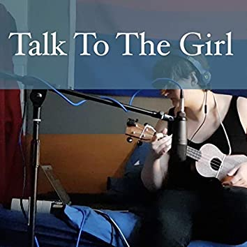 Talk to the Girl