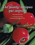 Des plantes toxiques qui soignent