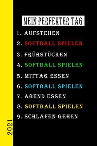 Mein Perfekter Tag 2021 Softball Spielen: Mein Kalender für den perfekten Tag ist ein lustiges, cooles Geschenk für 2021. Als Terminplaner oder ... auch als Hausaufgabenheft zu nutzen. Deutsch