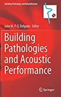 Building Pathologies and Acoustic Performance (Building Pathology and Rehabilitation, 18)