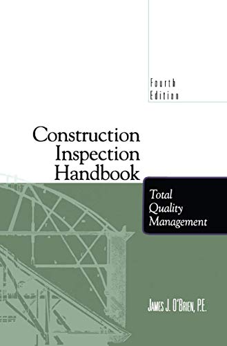 Compare Textbook Prices for Construction Inspection Handbook: Total Quality Management 4th ed. 1997. Softcover reprint of the original 4th ed. 1997 Edition ISBN 9781461377573 by O'Brien, James J.