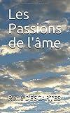 Les Passions de l'âme - Independently published - 10/08/2018
