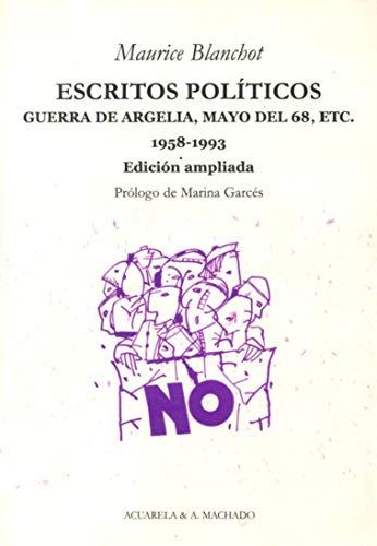 Escritos políticos: Guerra de Argelia, Mayo del 68, etc. 1958-1993 (Acuarela Libros)