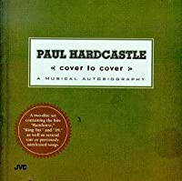 Cover to Cover: A Musical Autobiography by Paul Hardcastle