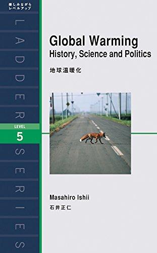 地球温暖化 Global Warming: History, Science and Politics (ラダーシリーズ Level 5)