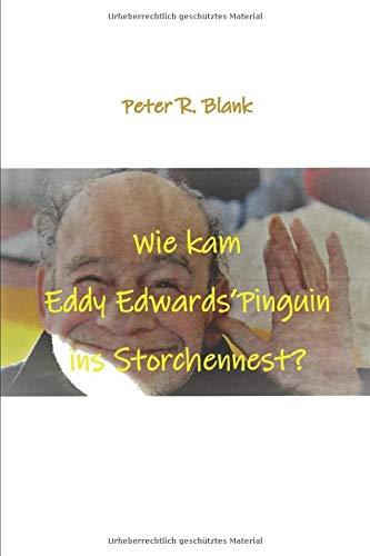 Wie kam Eddy Edwards' Pinguin ins Storchennest?