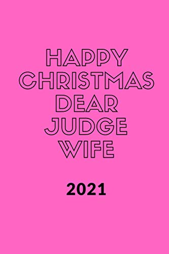 Happy Christmas 2021 to my Dear Judge Wif , Funny & best new year Wif Gift & planner front and back design .: New year Gift for Judge Wif to share ... , 110 pages / 6*9 soft cover Matte Finish .